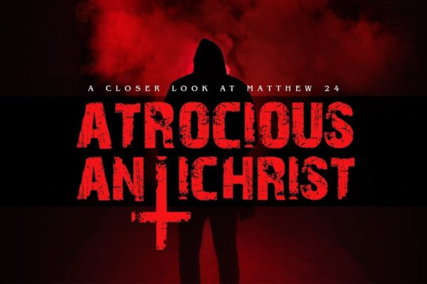 Sermon: Atrocious Anti Christ (Thumbnail)